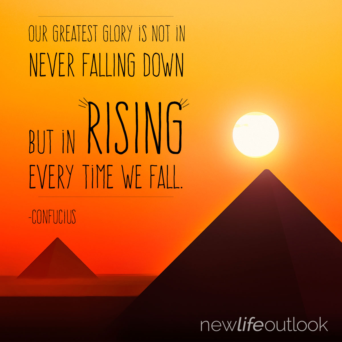 Our greatest glory is not in never falling down