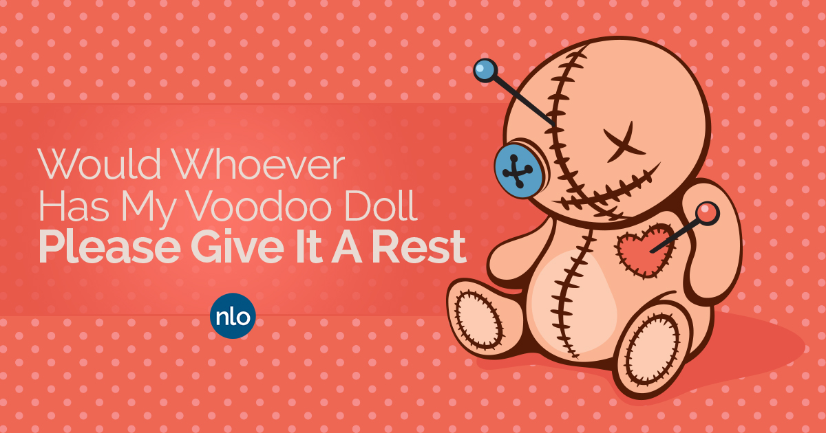 Would Whoever Has My Voodoo Doll Please Give It A Rest